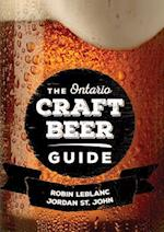 The Ontario Craft Beer Guide af Robin LeBlanc