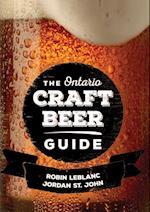 Ontario Craft Beer Guide af Robin LeBlanc, Jordan St. John