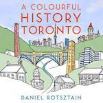 A Colourful History Toronto