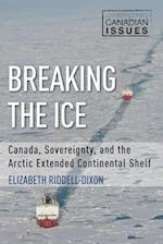 Breaking the Ice (Contemporary Canadian Issues)