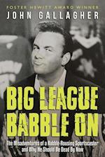 Big League Babble On