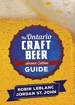 Bog, paperback The Ontario Craft Beer Guide af Robin LeBlanc