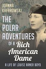Polar Adventures of a Rich American Dame