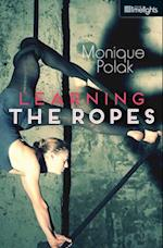 Learning the Ropes af Monique Polak