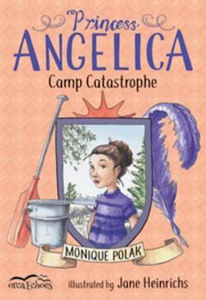 Princess Angelica, Camp Catastrophe af Monique Polak