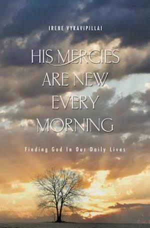 His Mercies are New Every Morning: Finding God in our Daily Lives