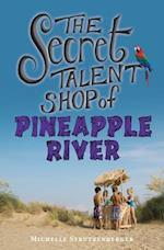The Secret Talent Shop of Pineapple River