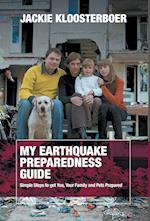 My Earthquake Preparedness Guide: Simple Steps to Get You, Your Family and Your Pets Prepared