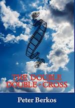 The Double Double Cross af Peter Berkos