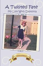 A Twisted Fate - My Life with Dystonia