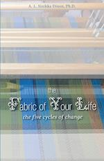 The Fabric of Your Life: The Five Cycles of Change