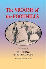 The Vrooms of the Foothills, Volume 4: Ranching, the Real West