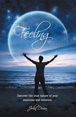 The Feeling Universe - Discover the True Nature of Your Emotions and Intuition.