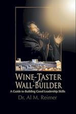 From Wine-Taster to Wall-Builder