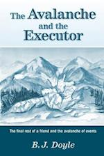 The Avalanche and the Executor - The Final Rest of a Friend and the Avalanche of Events