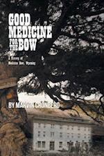 Good Medicine For the Bow