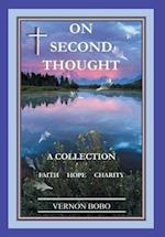 On Second Thought: A Collection - Faith Hope Charity