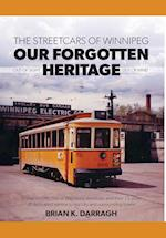 The Streetcars of Winnipeg - Our Forgotten Heritage