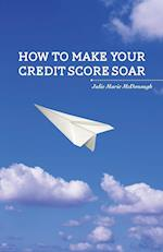 How to Make your Credit Score Soar