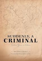 Suddenly, a Criminal: Sixteen Years in Siberia