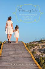 Pressing On The Blessed Journey Alongside a Daughter With an Eating Disorder