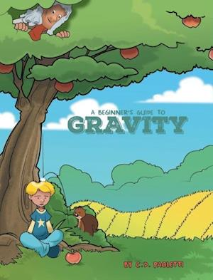 A Beginner's Guide to GRAVITY: A Science Piction Book