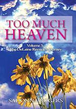 Too Much Heaven: Volume 3: The DeLaine Reynolds Journey
