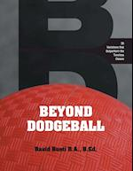 Beyond Dodgeball: 36 Variations that Outperform the Timeless Classic