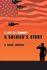 A Life Of Commas: A Soldier's Story
