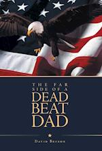 The Far Side of a Dead Beat Dad
