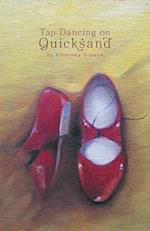 Tap Dancing On Quicksand