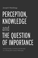 Perception, Knowledge and The Question of Importance