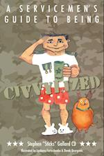 A Servicemen's Guide to Being Civvylized