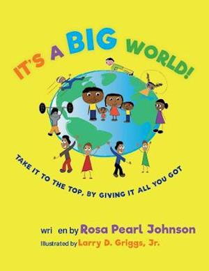 Bog, paperback It's a Big World af Rosa Pearl Johnson