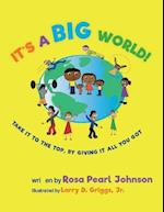 It's A Big World: Take it to the top, by giving it all you got af Rosa Pearl Johnson