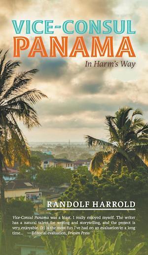 Bog, hardback Vice-Consul Panama: In Harm's Way af Randolf Harrold