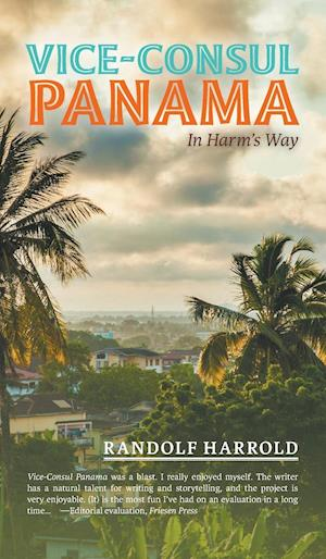 Vice-Consul Panama: In Harm's Way