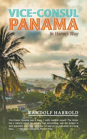 Bog, hæftet Vice-Consul Panama: In Harm's Way af Randolf Harrold