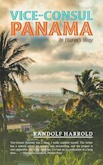 Vice-Consul Panama: In Harm's Way af Randolf Harrold