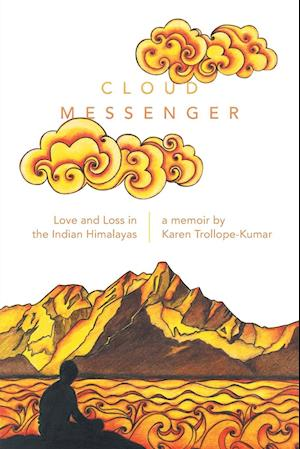 Bog, hæftet Cloud Messenger: Love and Loss in the Indian Himalayas af Karen Trollope-Kumar