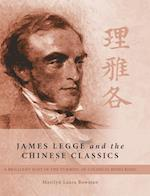 James Legge and the Chinese Classics: A brilliant Scot in the turmoil of colonial Hong Kong