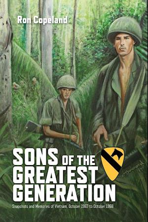 Bog, hæftet Sons of the Greatest Generation: Snapshots and Memories of Vietnam, October 1967 to October 1968 af Ron Copeland