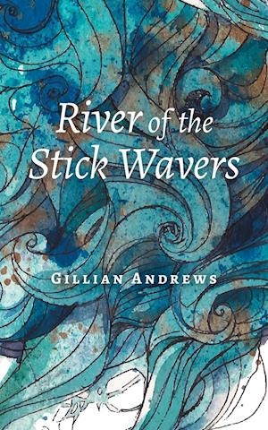 Bog, hæftet River of the Stick Wavers af Gillian Andrews