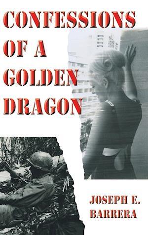 Bog, hardback Confessions of a Golden Dragon af Joseph E. Barrera
