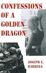 Confessions Of A Golden Dragon af Joseph E. Barrera