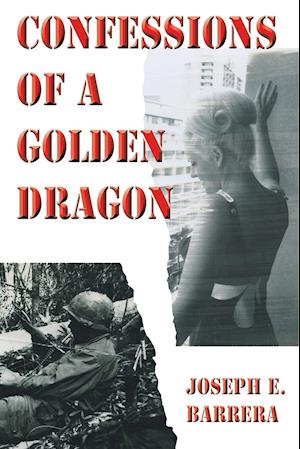 Bog, hæftet Confessions Of A Golden Dragon af Joseph E. Barrera