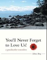 You'll Never Forget To Love Us!: A Grandmother Remembers af Selma Berg