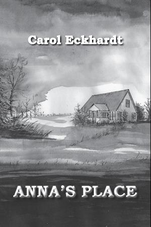Bog, hæftet Anna's Place af Carol Eckhardt