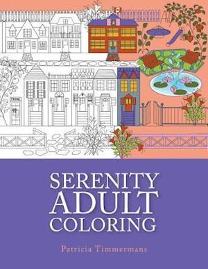 Bog, paperback Serenity Adult Colouring af Patricia Timmermans