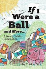 If I Were a Ball and More... (If I Were, nr. 1)
